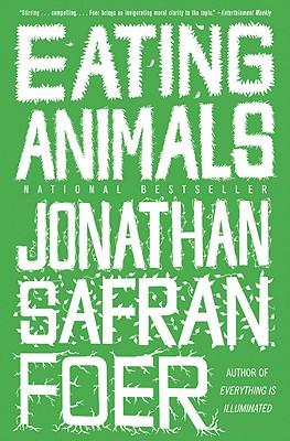 EATING ANIMALS, FOER, JONATHAN SAFRAN