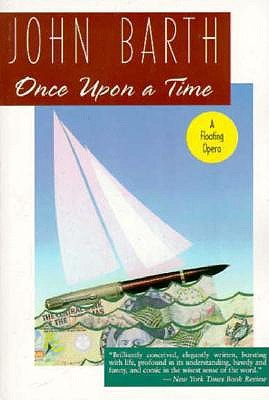Once Upon a Time: A Floating Opera, Barth, John