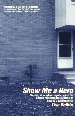 Image for Show Me a Hero: The story of an urban tragedy--and of the housing revolution tha