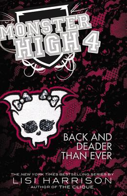 Monster High: Back and Deader Than Ever, Lisi Harrison