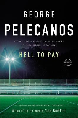 Hell to Pay: A Derek Strange Novel (Derek Strange Novels), Pelecanos, George P.