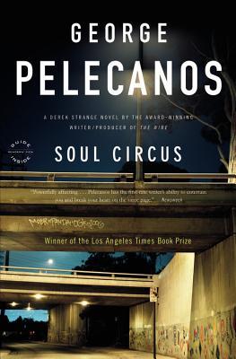 Soul Circus: A Derek Strange Novel (Derek Strange Novels), Pelecanos, George P.