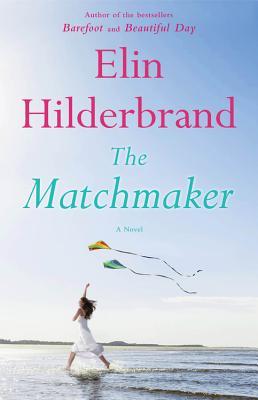 The Matchmaker: A Novel, Elin Hilderbrand