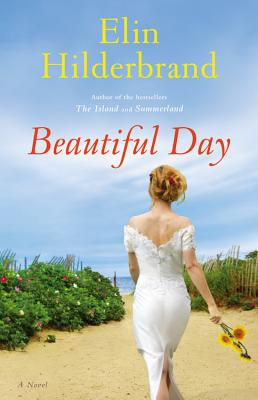 Beautiful Day: A Novel, Elin Hilderbrand