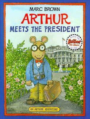 Image for Arthur Meets the President (Arthur Adventures)