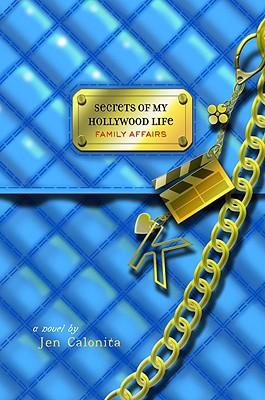 Family Affairs (Secrets of My Hollywood Life), Jen Calonita