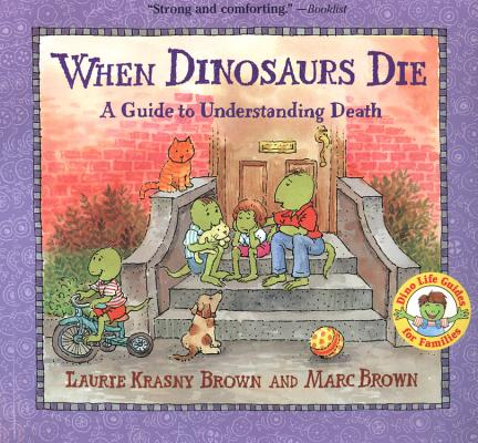 Image for When Dinosaurs Die: A Guide to Understanding Death (Dino Life Guides for Families)