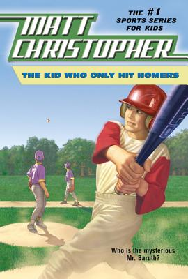 Image for The Kid Who Only Hit Homers (Matt Christopher Sports Classics)