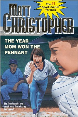 Image for The Year Mom Won the Pennant (Matt Christopher Sports Classics)