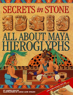 Image for SECRETS IN STONE : ALL ABOUT MAYA HIEROGLYPHICS
