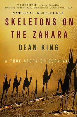 """Skeletons on the Zahara: A True Story of Survival, """"King, Dean"""""""