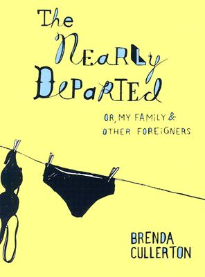 Image for The Nearly Departed: Or, My Family & Other Foreigners