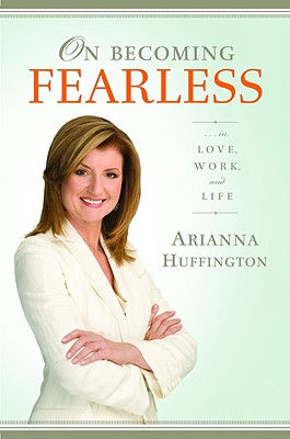 Image for On Becoming Fearless.... in Love, Work, and Life
