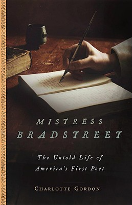 Image for Mistress Bradstreet The Untold Life of America's First Poet