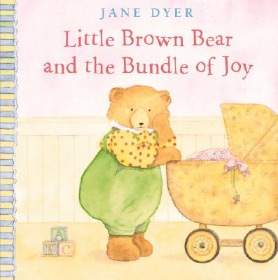 Image for Little Brown Bear and the Bundle of Joy