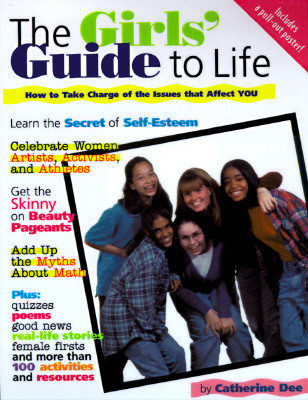 Image for The Girls' Guide to Life: How to Take Charge of the Issues That Affect You
