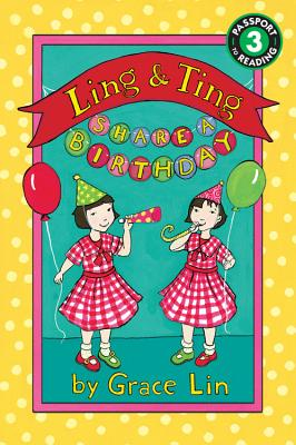 Ling & Ting Share a Birthday (Passport to Reading), Grace Lin