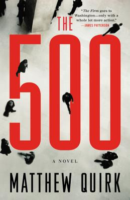 The 500: A Novel, Matthew Quirk (Author)