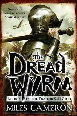 Image for The Dread Wyrm (Traitor Son Cycle)