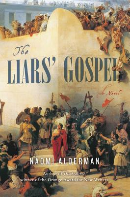 The Liars' Gospel: A Novel, Alderman, Naomi