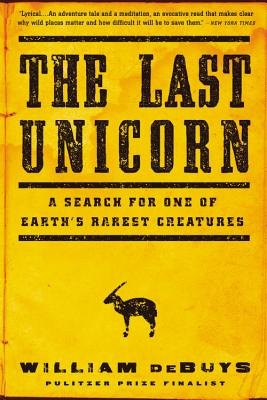 Image for The Last Unicorn: A Search for One of Earth's Rarest Creatures