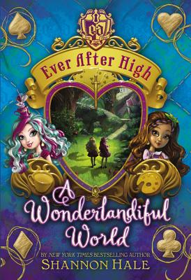 Image for EVER AFTER HIGH - A WONDERLANDIFUL WORLD