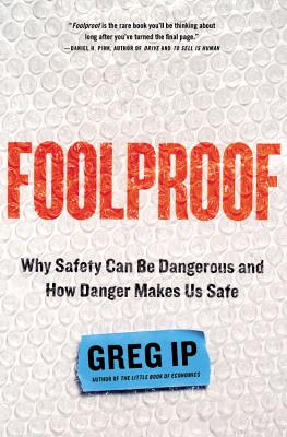 Image for Foolproof: Why Safety Can Be Dangerous and How Danger Makes Us Safe