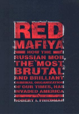 Image for Red Mafia: How the Russian Mob Has Invaded America