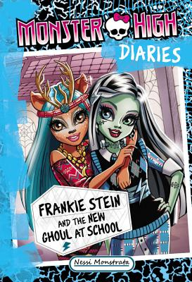 Image for Frankie Stein And The New Ghoul At School (Monster High Diaries)