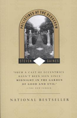 """Philistines at the Hedgerow: Passion and Property in the Hamptons, """"Gaines, Steven"""""""