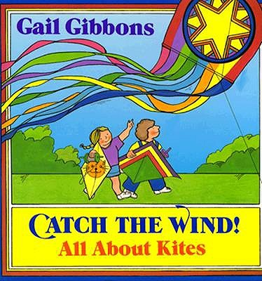 Image for Catch the Wind!: All About Kites