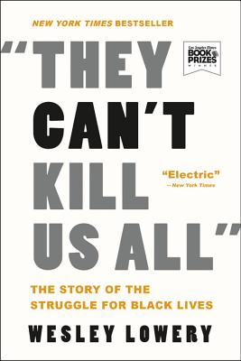 Image for They Can't Kill Us All: The Story of the Struggle for Black Lives