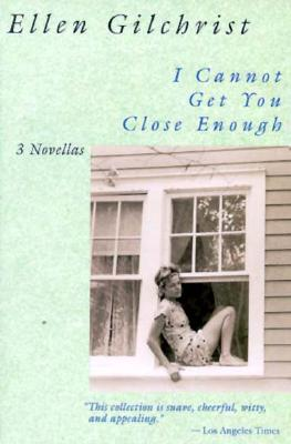 Image for I Cannot Get You Close Enough: Three Novellas