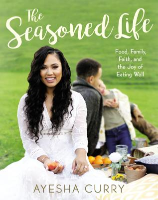 Image for The Seasoned Life: Food, Family, Faith, and the Joy of Eating Well (Tastes)