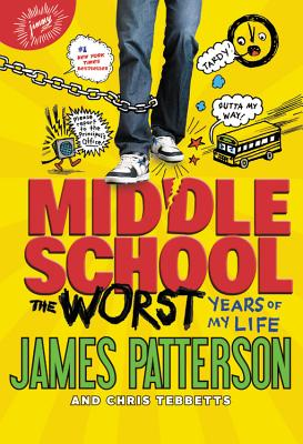 Middle School, The Worst Years of My Life, James Patterson, Chris Tebbetts