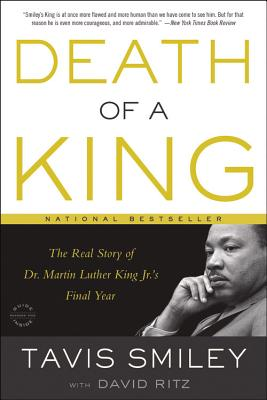 Image for Death of a King: The Real Story of Dr. Martin Luther King Jr.'s Final Year