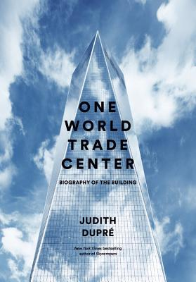 Image for One World Trade Center: Biography of the Building