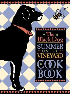The Black Dog Summer on the Vineyard Cookbook, Joseph Hall; Elaine Sullivan