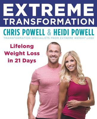 Image for Extreme Transformation: Lifelong Weight Loss in 21 Days