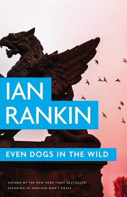 Even Dogs in the Wild (A Rebus Novel (10)), Rankin, Ian