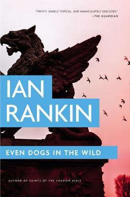 Image for Even Dogs in the Wild (A Rebus Novel (10))