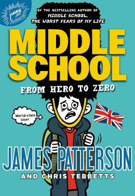 Image for Middle School: From Hero to Zero