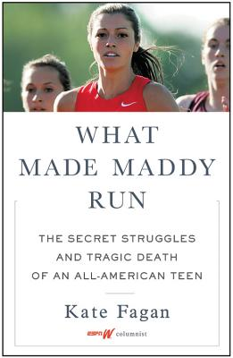 Image for What Made Maddy Run: The Secret Struggles and Tragic Death of an All-American Teen