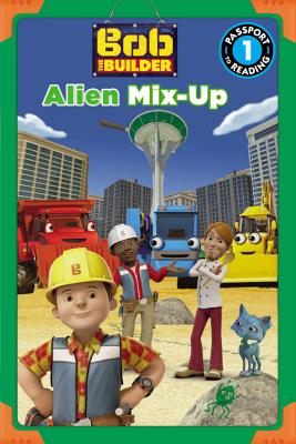 Image for Bob the Builder: Alien Mix-Up (Passport to Reading Level 1)