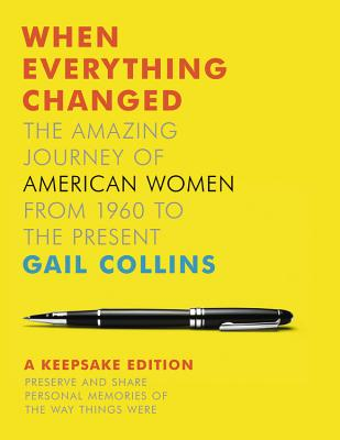 Image for When Everything Changed: A Keepsake Journal: The Amazing Journey of American Women from 1960 to the Present