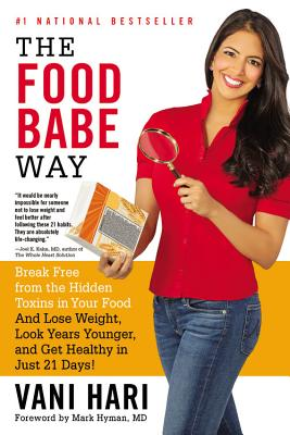 Image for The Food Babe Way: Break Free from the Hidden Toxins in Your Food and Lose Weight, Look Years Younger, and Get Healthy in Just 21 Days!