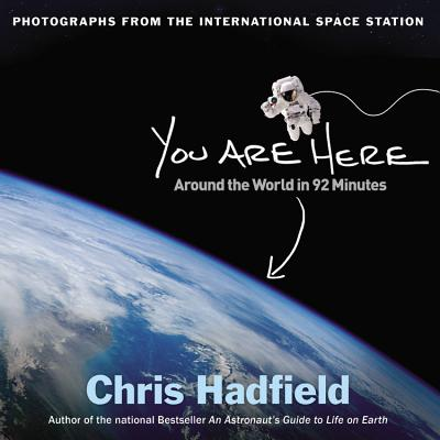 Image for You Are Here: Around the World in 92 Minutes: Photographs from the International Space Station **SIGNED & DATED, 1st Edition /1st Printing**