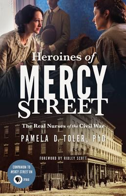 Image for Heroines of Mercy Street: The Real Nurses of the Civil War
