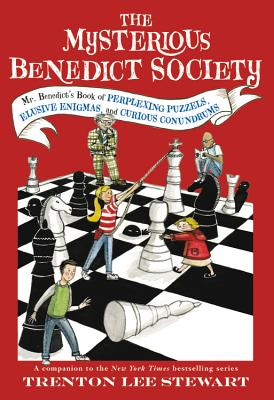 The Mysterious Benedict Society: Mr. Benedict's Book of Perplexing Puzzles, Elusive Enigmas, and Curious Conundrums, Trenton Lee Stewart