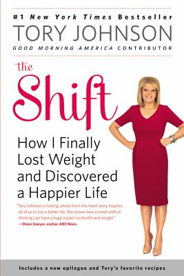 Image for The Shift: How I Finally Lost Weight and Discovered a Happier Life